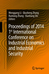 Proceedings of 2014 1st International Conference on Industrial Economics and Industrial Security by Menggang Li