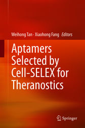 Aptamers Selected by Cell-SELEX for Theranostics by Weihong Tan