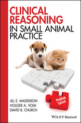 Clinical Reasoning in Small Animal Practice by Jill E. Maddison