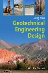 Geotechnical Engineering Design by Ming Xiao