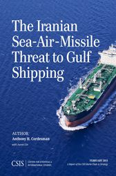 The Iranian Sea-Air-Missile Threat to Gulf Shipping by Anthony H. Cordesman