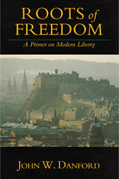 Roots of Freedom by John W. Danford