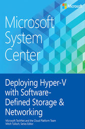 Microsoft System Center Deploying Hyper-V with Software-Defined Storage & Networking by Mitch Tulloch
