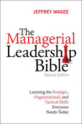 The Managerial Leadership Bible by Jeffrey Magee