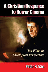 A Christian Response to Horror Cinema by Peter Fraser