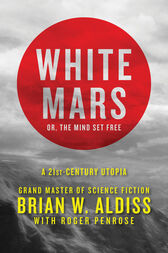 White Mars; or, The Mind Set Free by Brian W. Aldiss
