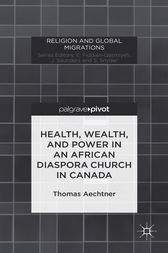 Health, Wealth, and Power in an African Diaspora Church in Canada
