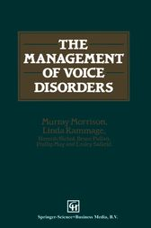 The Management of Voice Disorders by M. D. Morrison