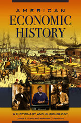 American Economic History: A Dictionary and Chronology by James Olson