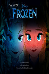 The Art of Frozen by Charles Solomon