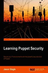 Learning Puppet Security by Jason Slagle