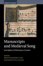 Manuscripts and Medieval Song by Helen Deeming