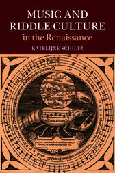 Music and Riddle Culture in the Renaissance by Katelijne Schiltz