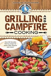 Grilling and Campfire Cooking by Gooseberry Patch