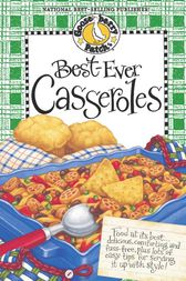 Best Ever Casseroles by Gooseberry Patch