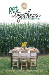 Get-Togethers with Gooseberry Patch Cookbook by Gooseberry Patch