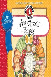 Our Favorite Appetizer Recipes Cookbook by Gooseberry Patch