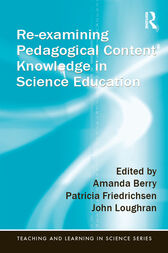 Re-examining Pedagogical Content Knowledge in Science Education by Amanda Berry