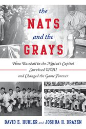 The Nats and the Grays by David E. Hubler