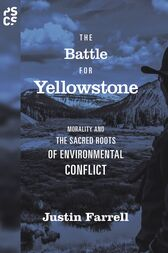The Battle for Yellowstone by Justin Farrell