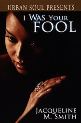 I Was Your Fool by Jacqueline M. Smith