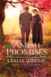 Amish Promises (Neighbors of Lancaster County Book #1) by Leslie Gould