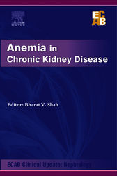 Anemia in Chronic Kidney Disease - ECAB - E-Book by Bharat V Shah