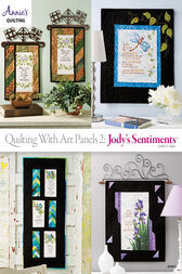 Quilting with Art Panels 2: Jody's Sentiments by Carolyn S. Vagts