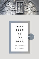 Next Door to the Dead by Kathleen Driskell