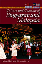Culture and Customs of Singapore and Malaysia by Jaime Koh