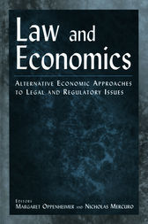 Law and Economics: Alternative Economic Approaches to Legal and Regulatory Issues by Margaret Oppenheimer