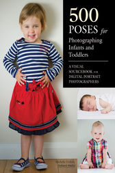 500 Poses for Photographing Infants and Toddlers by Michelle Perkins