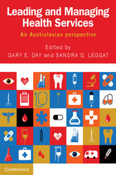Leading and Managing Health Services: An Australasian Perspective