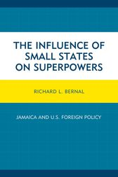 The Influence of Small States on Superpowers by Richard L. Bernal