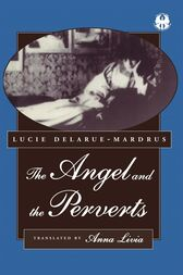 The Angel and the Perverts by Lucie Delarue-Mardrus
