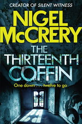 The Thirteenth Coffin by Nigel McCrery