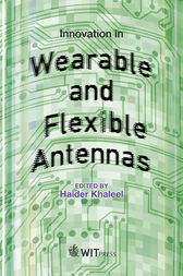 Innovation in Wearable and Flexible Antennas by Haider Khaleel