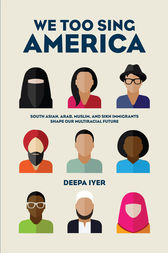 We Too Sing America by Deepa Iyer
