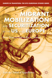 Migrant Mobilization and Securitization in the US and Europe by Ariane Chebel d'Appollonia