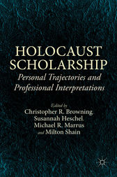 Holocaust Scholarship by Christopher R. Browning