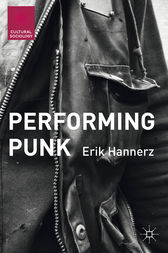 Performing Punk by Erik Hannerz
