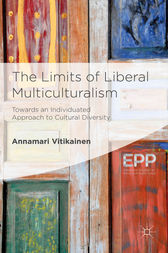 The Limits of Liberal Multiculturalism by Annamari Vitikainen