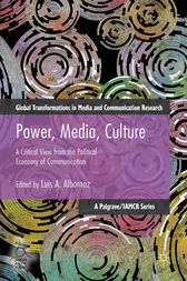 Power, Media, Culture by Luis Albornoz