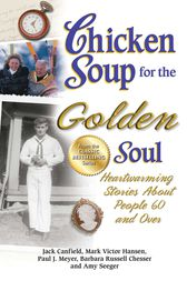 Chicken Soup for the Golden Soul by Jack Canfield
