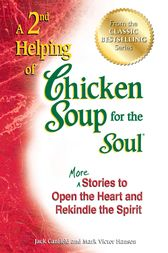 A 2nd Helping of Chicken Soup for the Soul by Jack Canfield