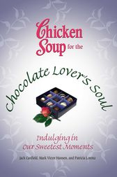 Chicken Soup for the Chocolate Lover's Soul by Jack Canfield