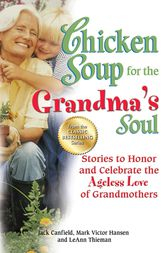 Chicken Soup for the Grandma's Soul by Jack Canfield