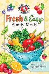 Fresh & Easy Family Meals by Gooseberry Patch