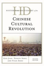 Historical Dictionary of the Chinese Cultural Revolution by Guo Jian