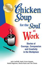 Chicken Soup for the Soul at Work by Jack Canfield